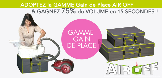 Adoptez la gamme Gain de Place Air Off !